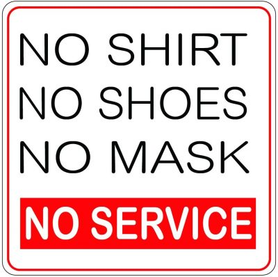 no shirt no shoes no mask no service